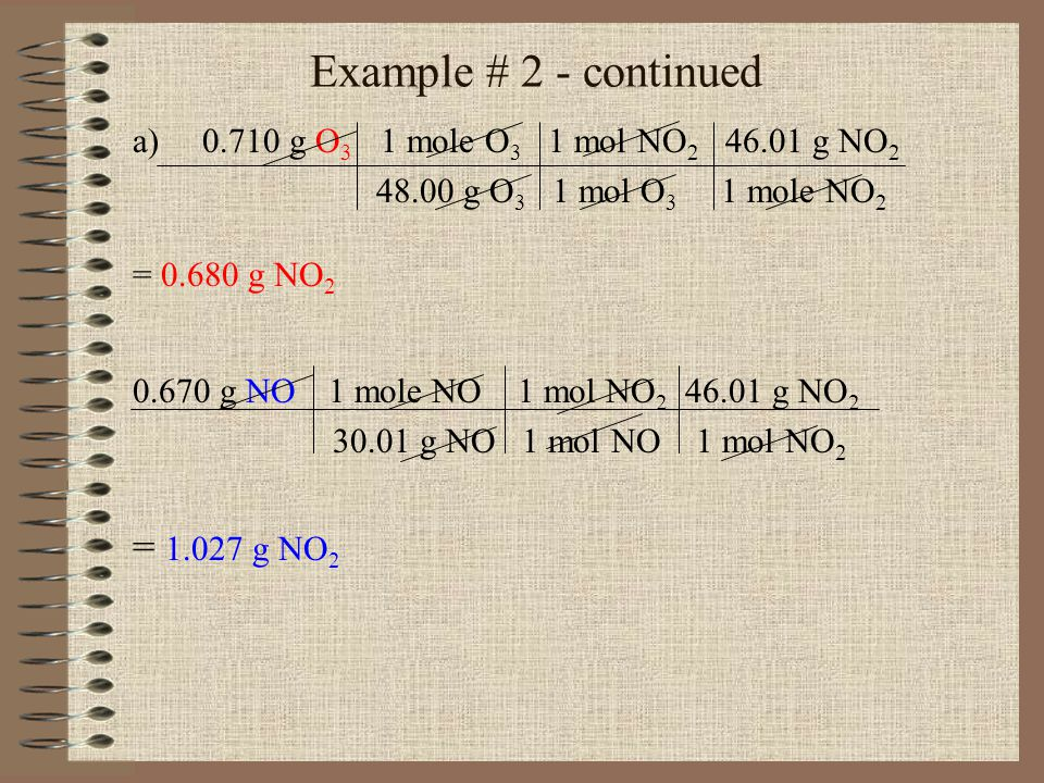 Example # 2 - continued = 1.027 g NO2