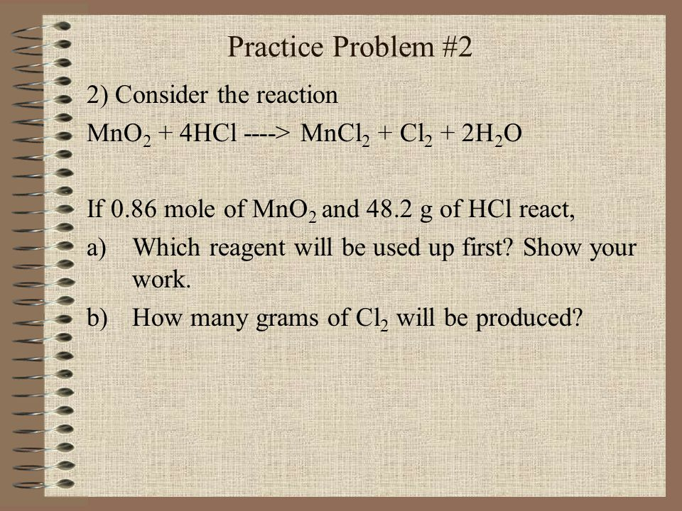 Practice Problem #2 2) Consider the reaction