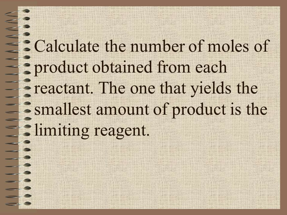 Calculate the number of moles of product obtained from each reactant