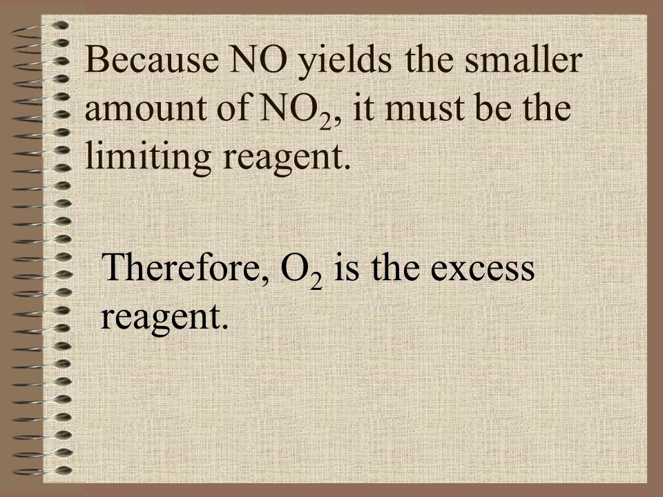 Therefore, O2 is the excess reagent.