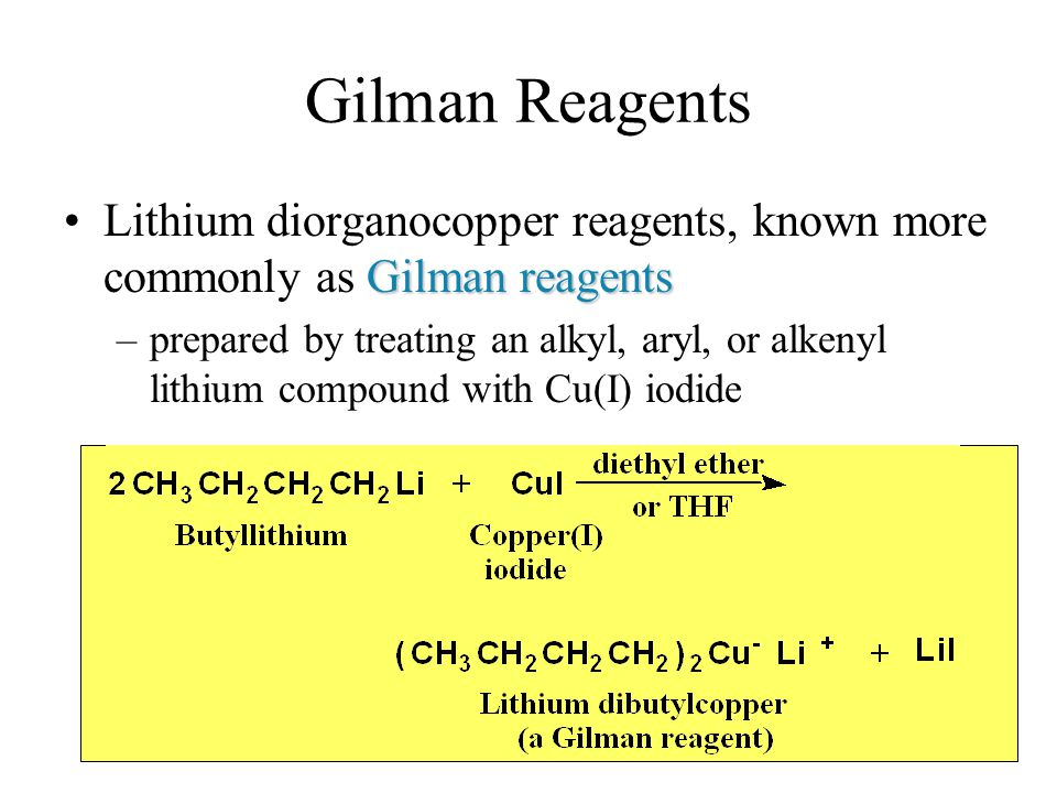 Gilman Reagents Lithium diorganocopper reagents, known more commonly as Gilman reagents.