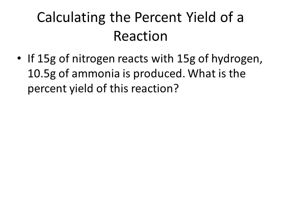 Calculating the Percent Yield of a Reaction