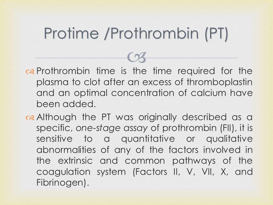 Protime /Prothrombin (PT)