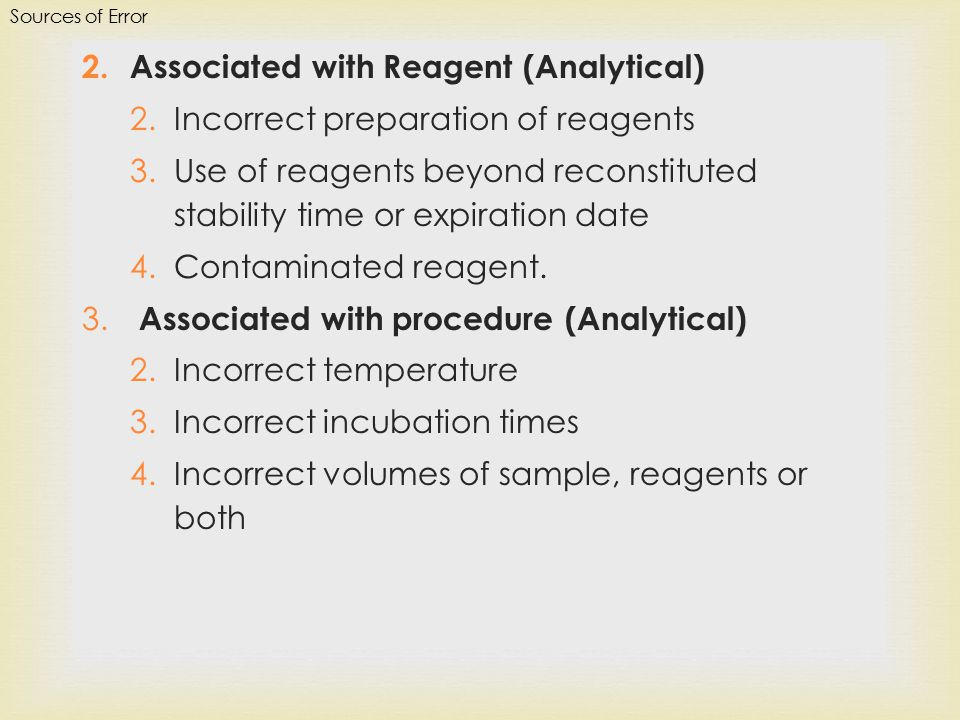 Associated with Reagent (Analytical) Incorrect preparation of reagents