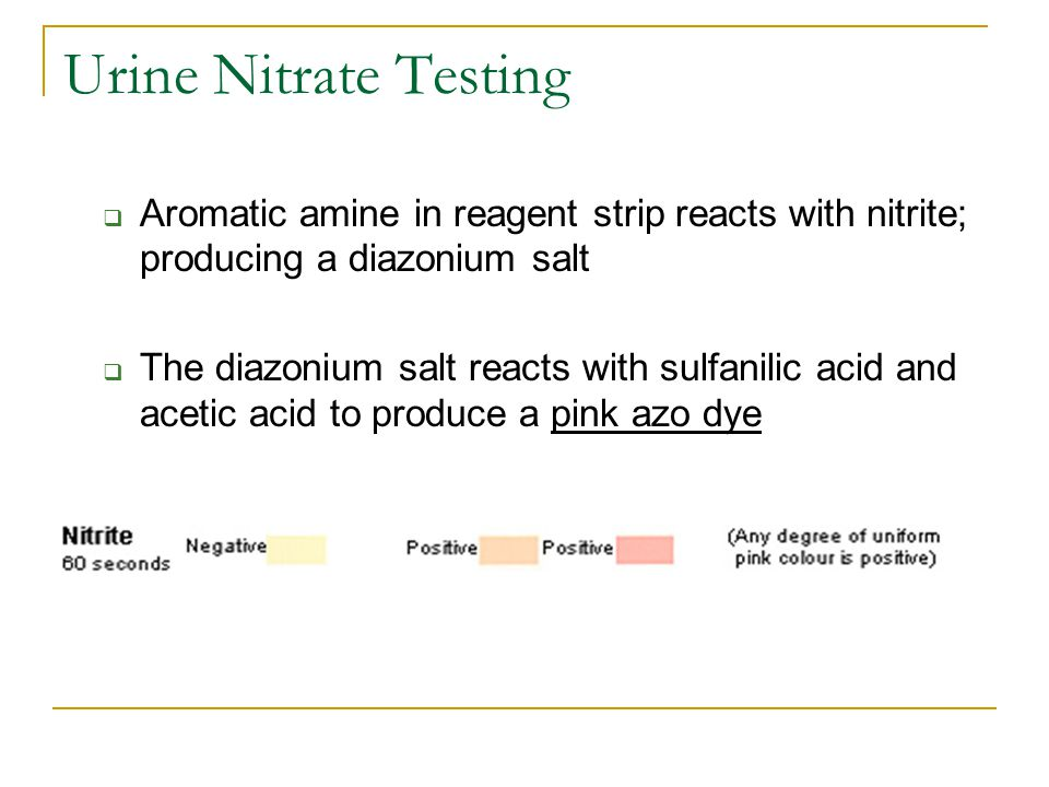 Urine Nitrate Testing Aromatic amine in reagent strip reacts with nitrite; producing a diazonium salt.