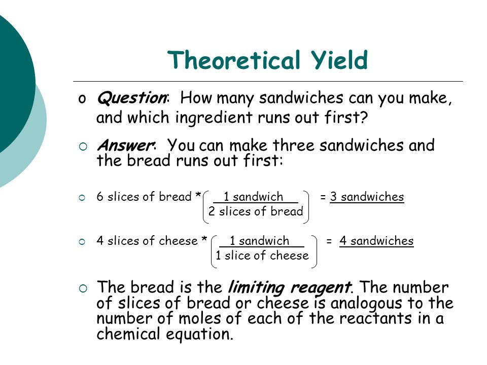 Theoretical Yield Question: How many sandwiches can you make, and which ingredient runs out first