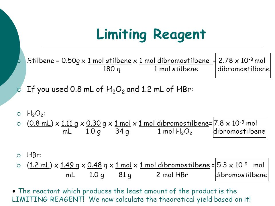 Limiting Reagent If you used 0.8 mL of H2O2 and 1.2 mL of HBr: