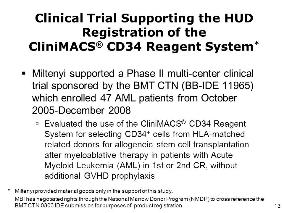 Clinical Trial Supporting the HUD Registration of the CliniMACS® CD34 Reagent System*