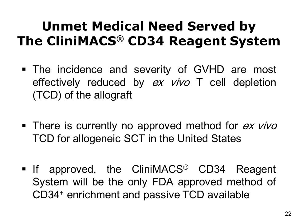 Unmet Medical Need Served by The CliniMACS® CD34 Reagent System