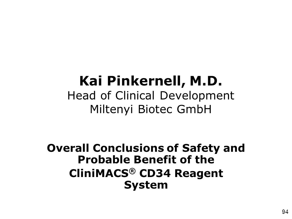 Kai Pinkernell, M.D. Head of Clinical Development Miltenyi Biotec GmbH
