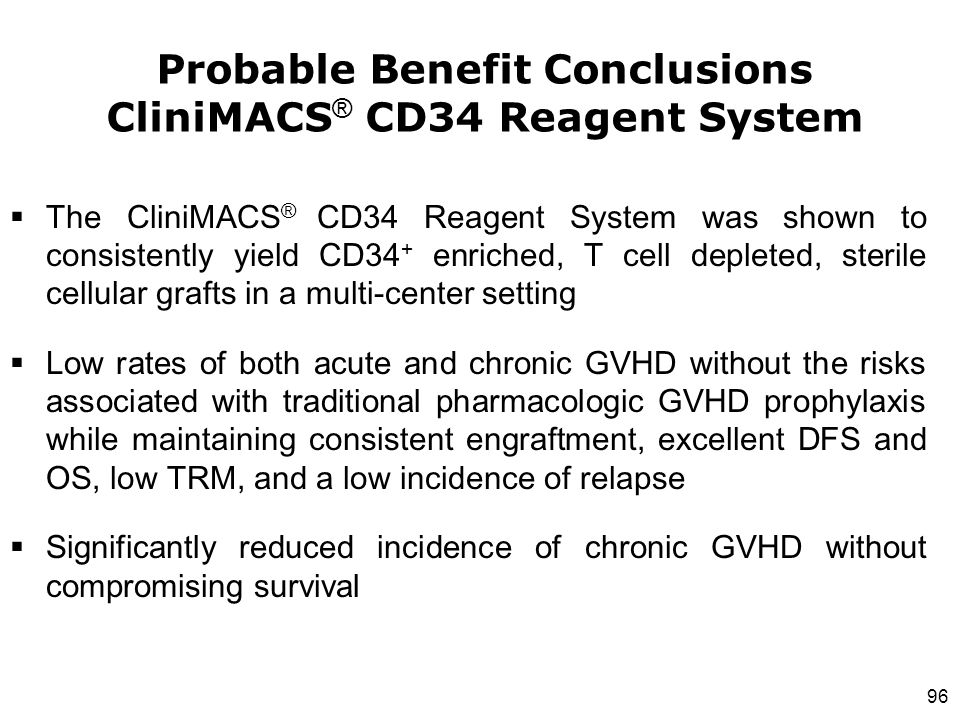 Probable Benefit Conclusions CliniMACS® CD34 Reagent System