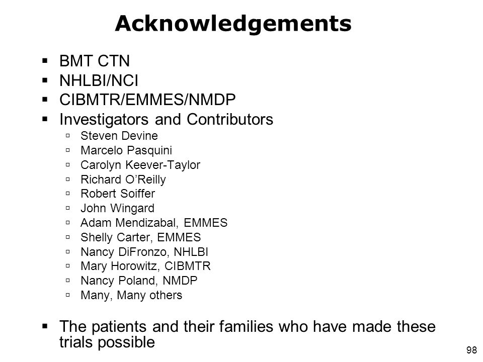 Acknowledgements BMT CTN NHLBI/NCI CIBMTR/EMMES/NMDP