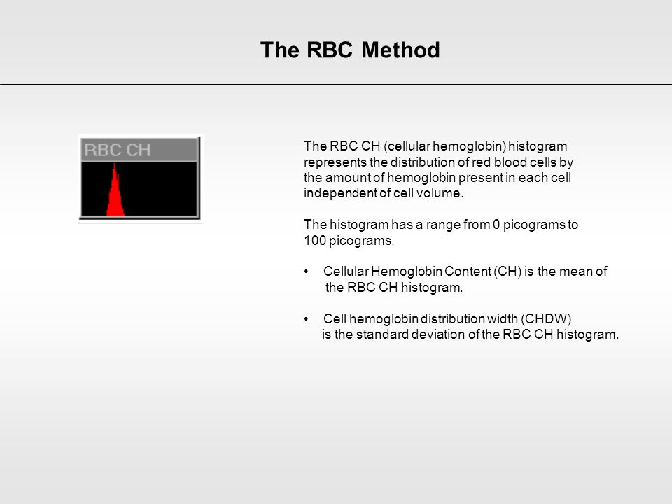 The RBC Method The RBC CH (cellular hemoglobin) histogram