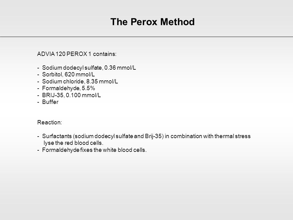 The Perox Method ADVIA 120 PEROX 1 contains: