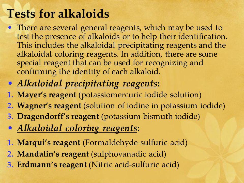 Tests for alkaloids Alkaloidal precipitating reagents: