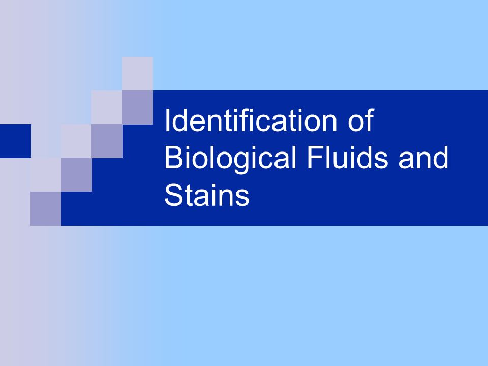 Identification of Biological Fluids and Stains