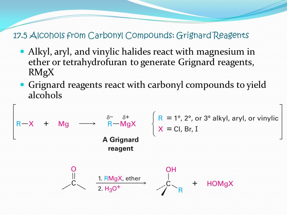 17.5 Alcohols from Carbonyl Compounds: Grignard Reagents