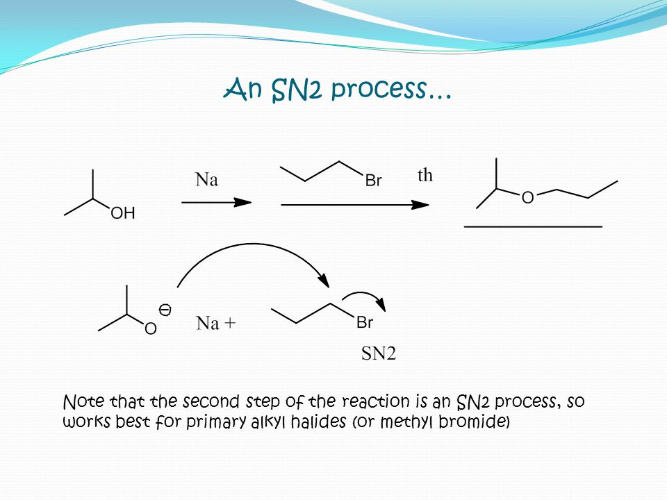 An SN2 process… Note that the second step of the reaction is an SN2 process, so.