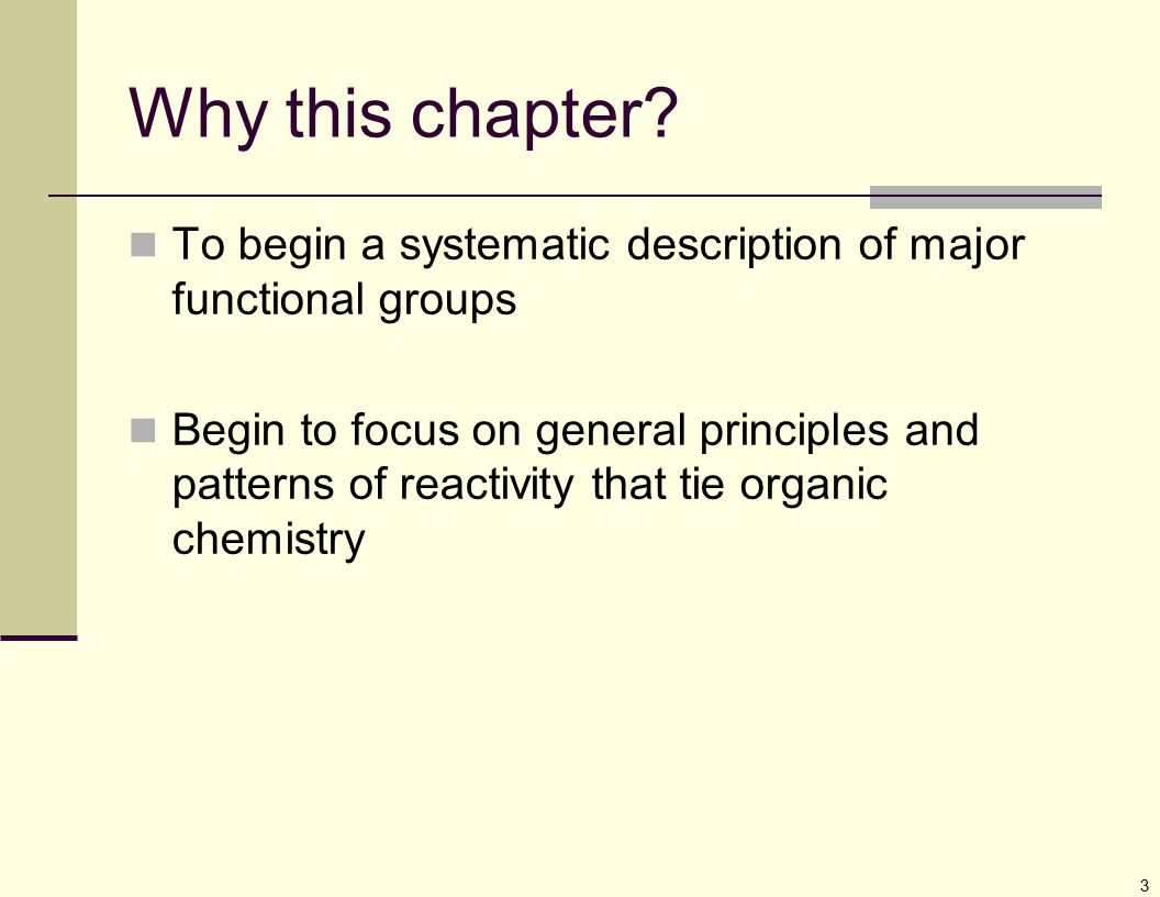 Why this chapter To begin a systematic description of major functional groups.