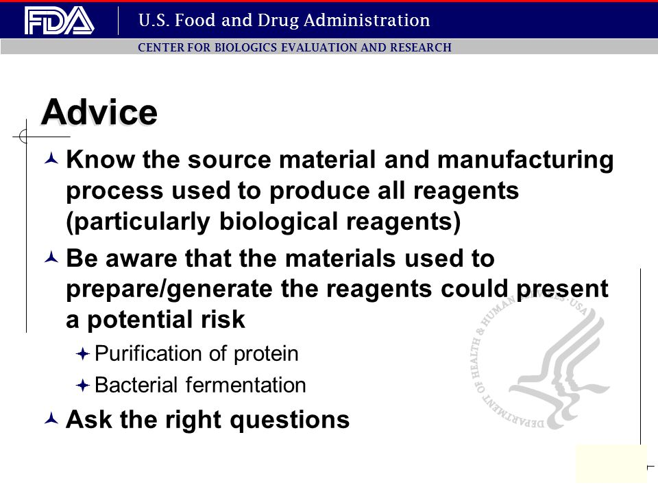Advice Know the source material and manufacturing process used to produce all reagents (particularly biological reagents)