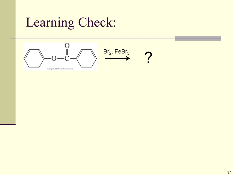 Learning Check: Br2, FeBr3