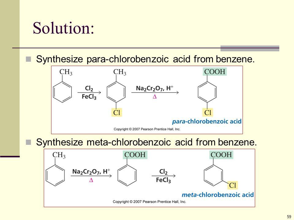 Solution: Synthesize para-chlorobenzoic acid from benzene.
