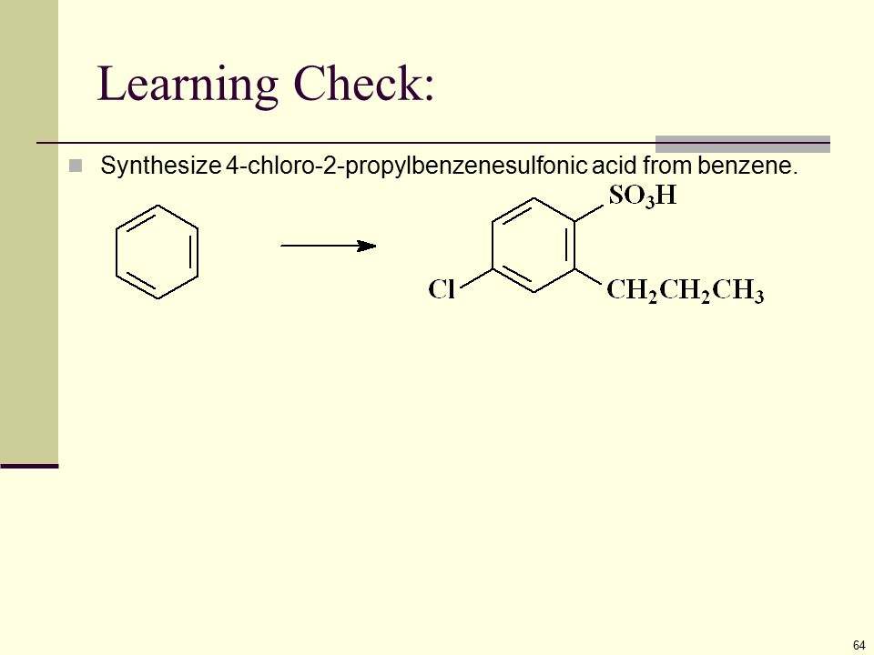 Learning Check: Synthesize 4-chloro-2-propylbenzenesulfonic acid from benzene.