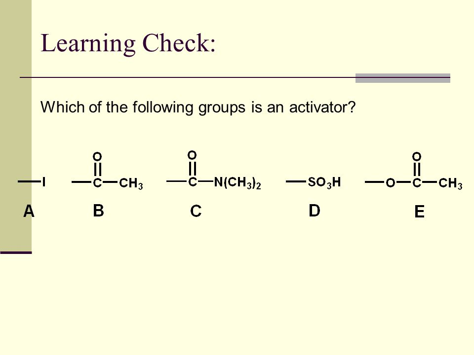 Learning Check: Which of the following groups is an activator