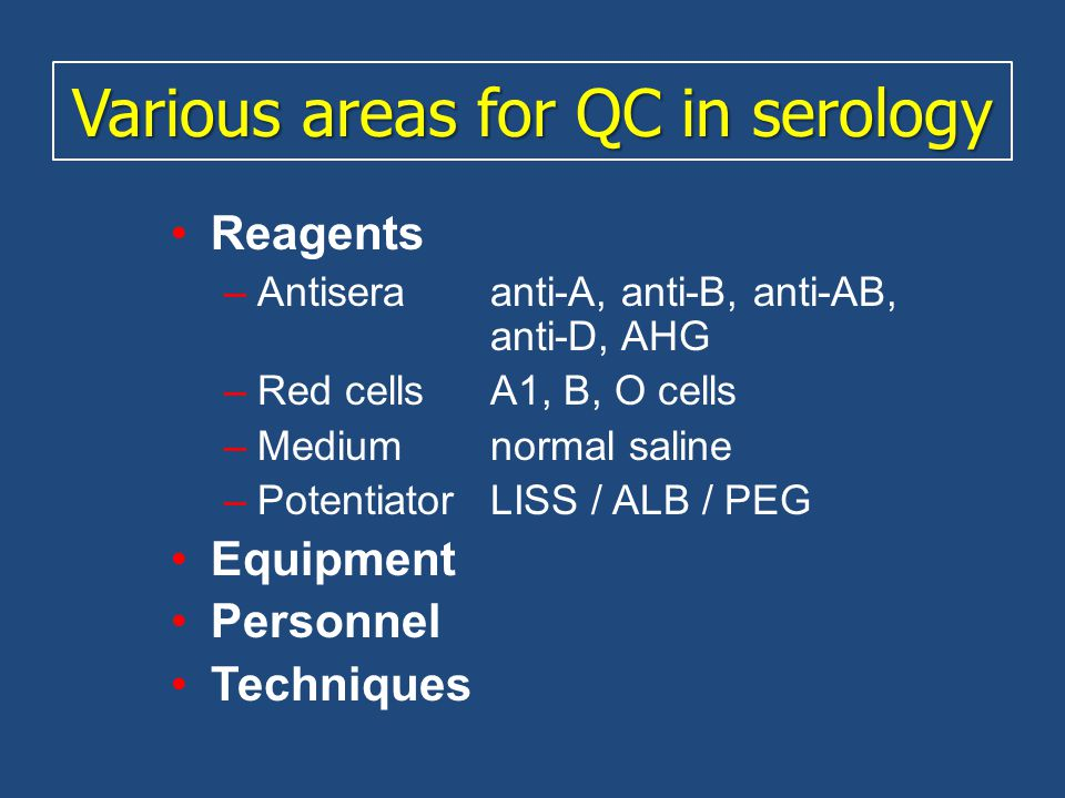 Various areas for QC in serology