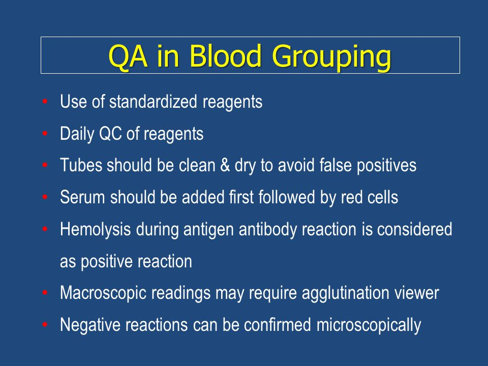 QA in Blood Grouping Use of standardized reagents Daily QC of reagents