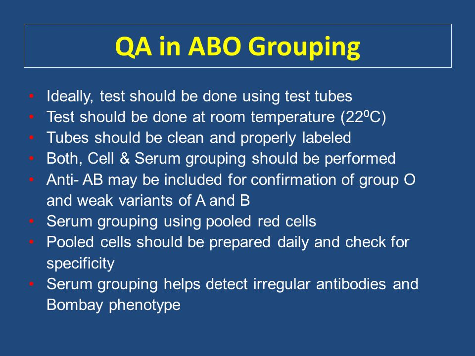 QA in ABO Grouping Ideally, test should be done using test tubes