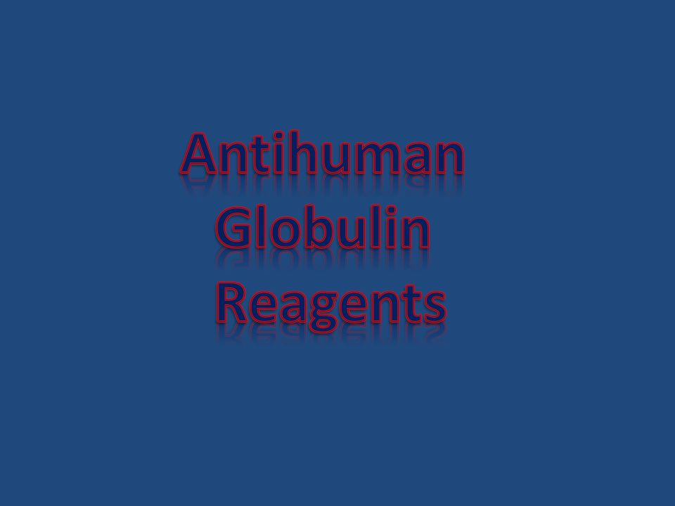 Antihuman Globulin Reagents