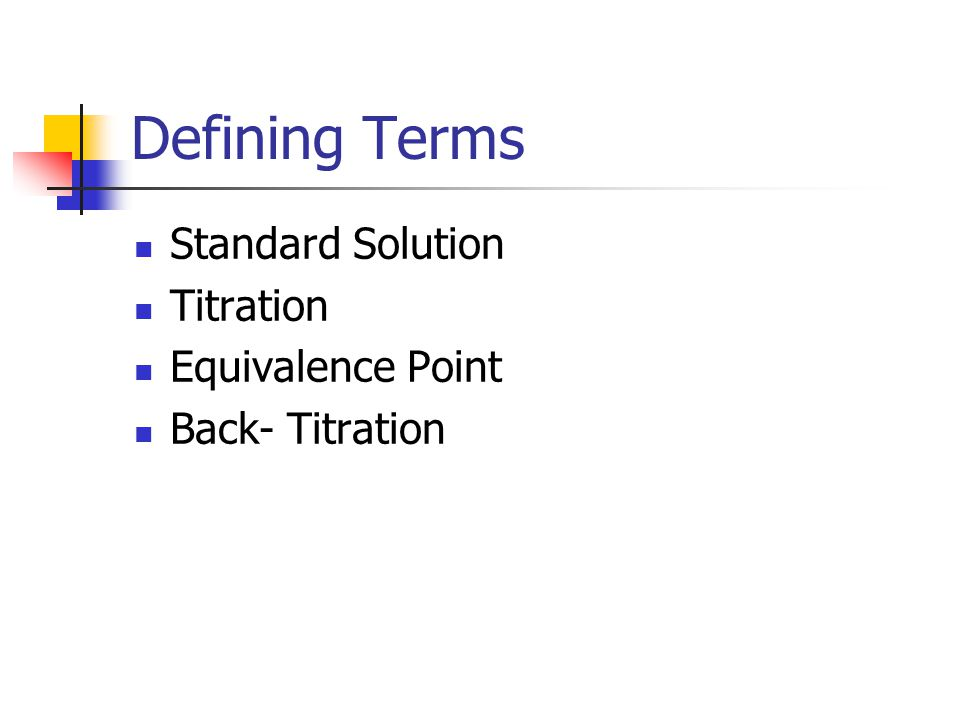 Defining Terms Standard Solution Titration Equivalence Point
