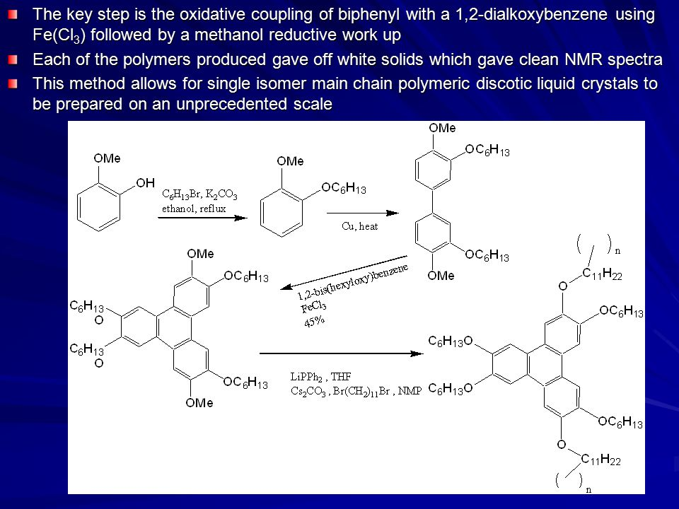 The key step is the oxidative coupling of biphenyl with a 1,2-dialkoxybenzene using Fe(Cl3) followed by a methanol reductive work up