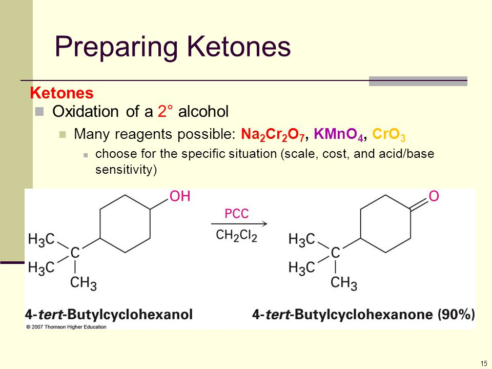 Preparing Ketones Ketones Oxidation of a 2° alcohol