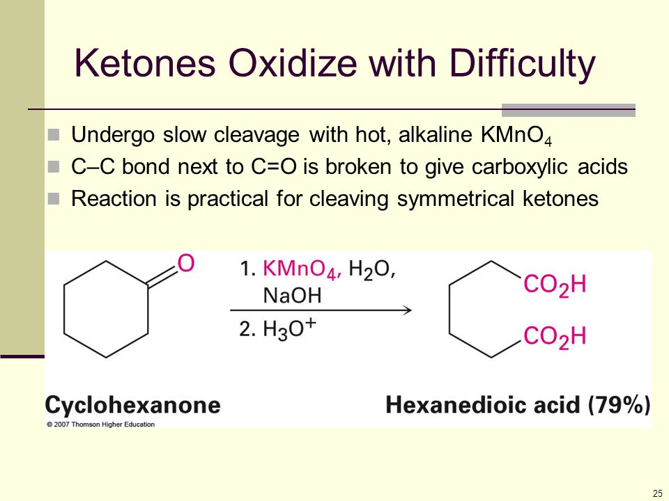 Ketones Oxidize with Difficulty