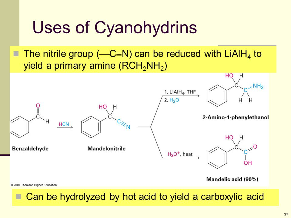 Uses of Cyanohydrins The nitrile group (CN) can be reduced with LiAlH4 to yield a primary amine (RCH2NH2)