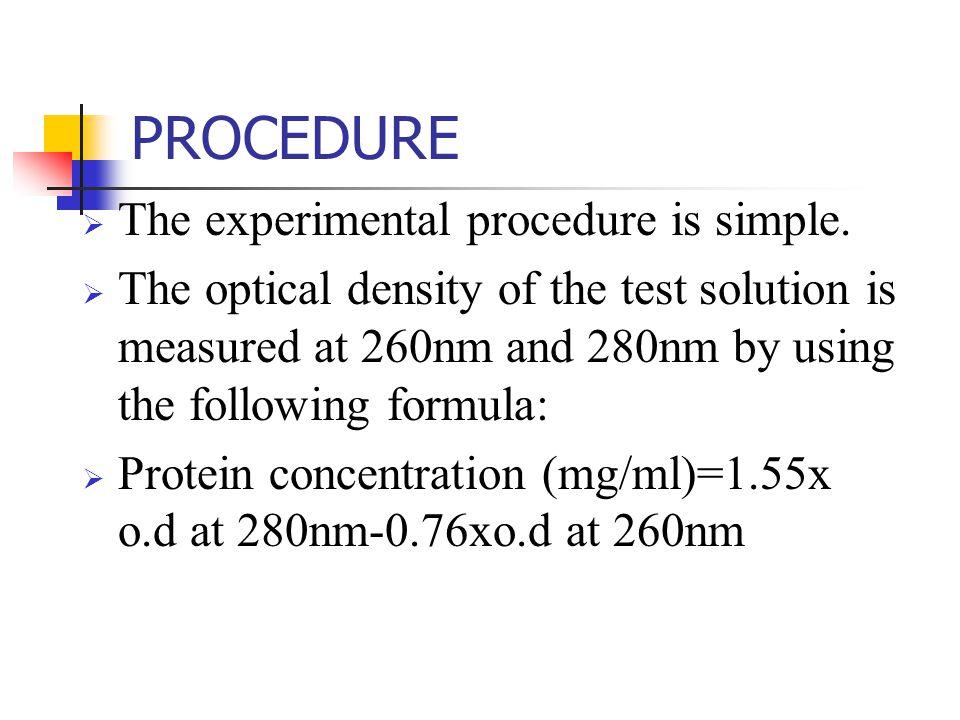 PROCEDURE The experimental procedure is simple.