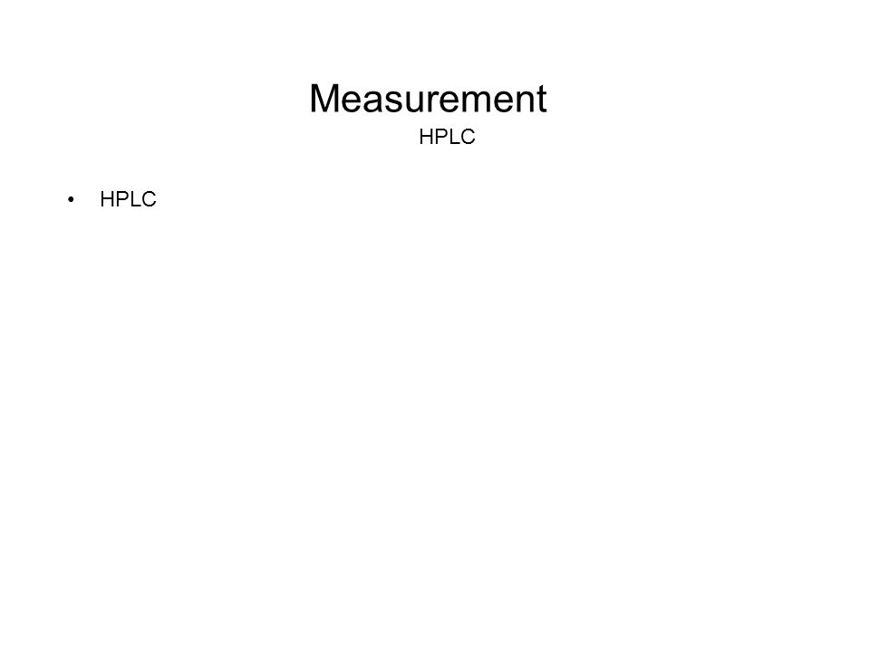 Measurement HPLC HPLC http://www.informaworld.com/smpp/content~content=a762711111~db=all