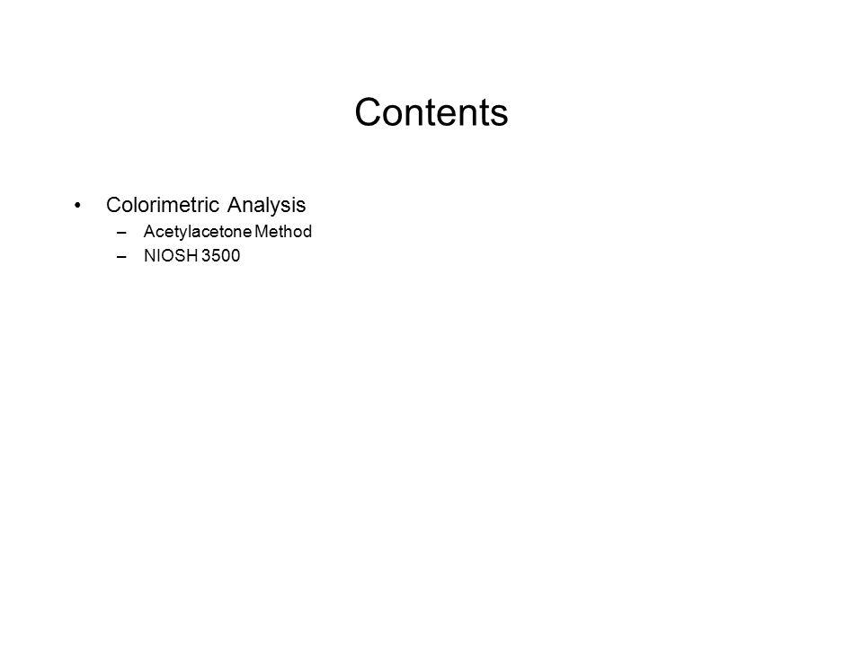 Contents Colorimetric Analysis Acetylacetone Method NIOSH 3500