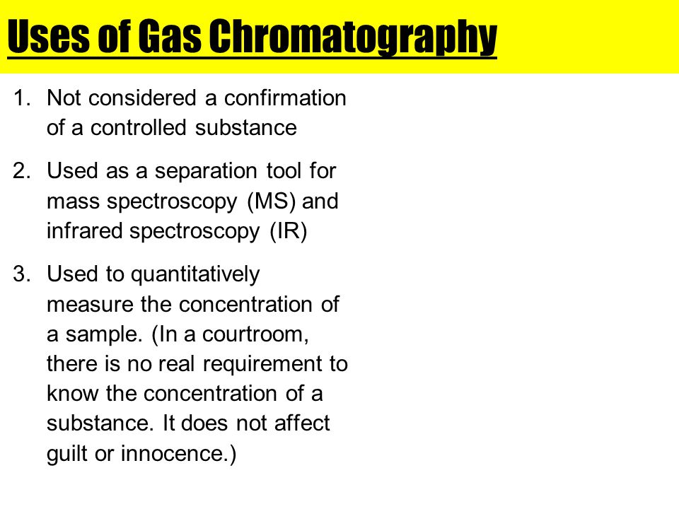 Uses of Gas Chromatography
