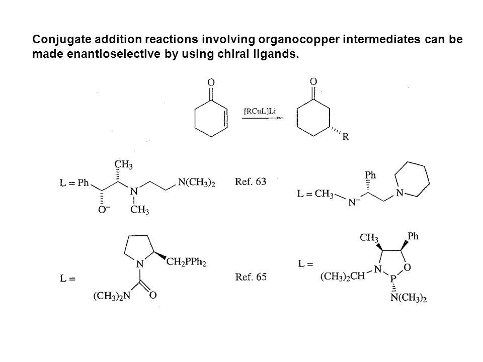 Conjugate addition reactions involving organocopper intermediates can be
