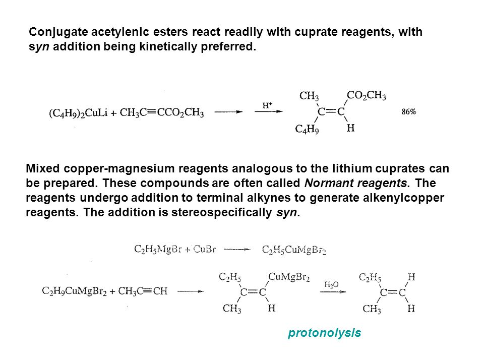 Conjugate acetylenic esters react readily with cuprate reagents, with