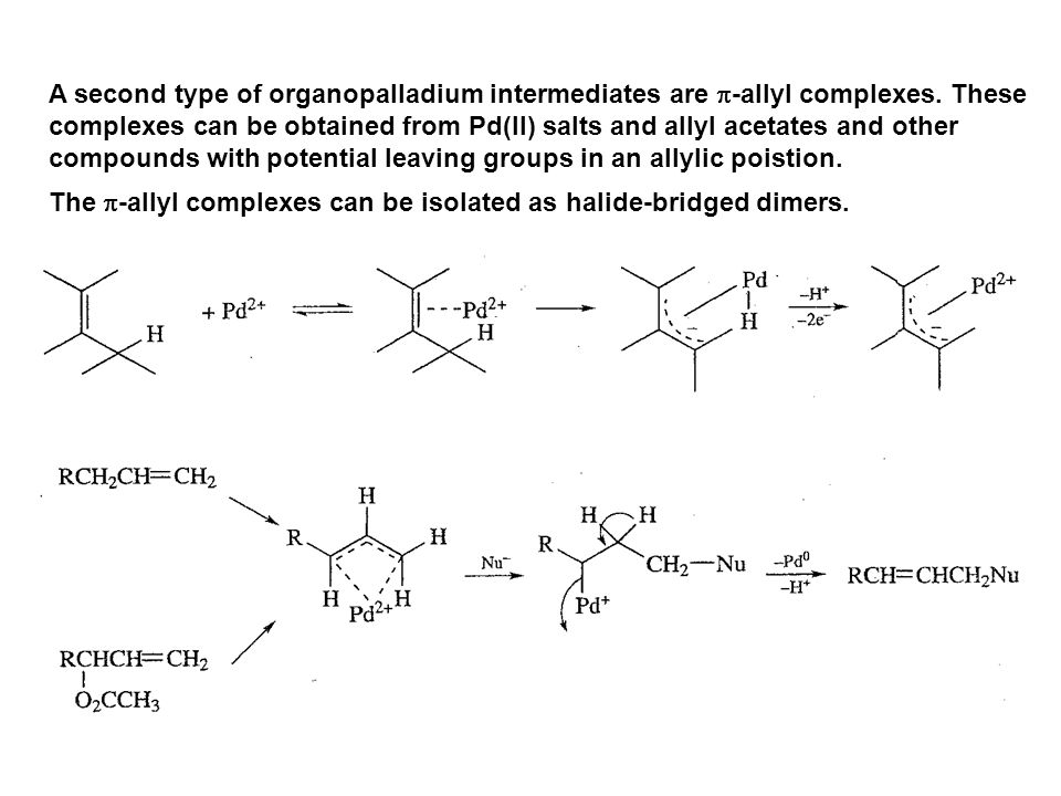A second type of organopalladium intermediates are p-allyl complexes