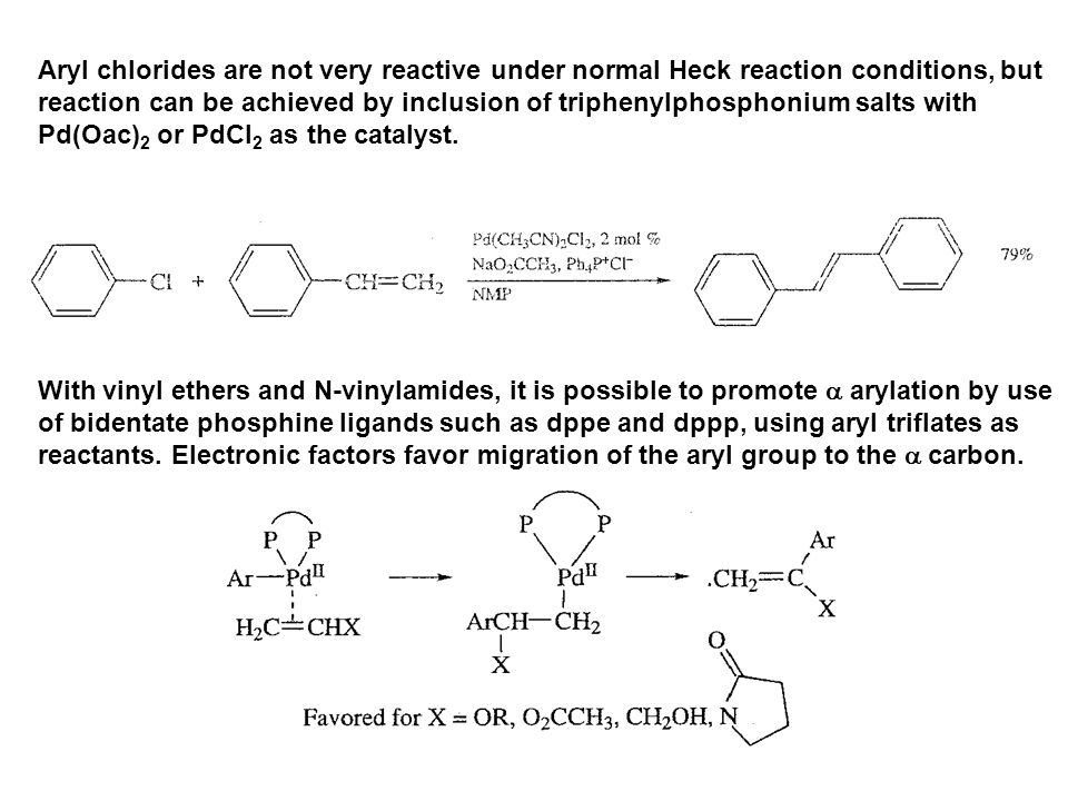 Aryl chlorides are not very reactive under normal Heck reaction conditions, but