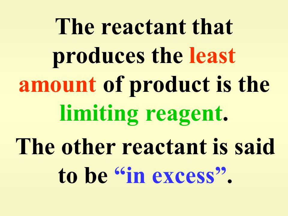 The other reactant is said to be in excess .