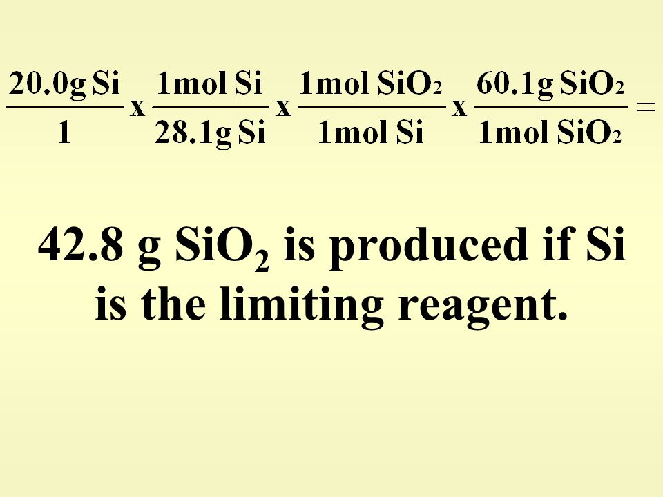 42.8 g SiO2 is produced if Si is the limiting reagent.