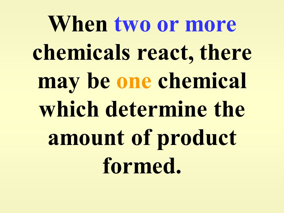 When two or more chemicals react, there may be one chemical which determine the amount of product formed.