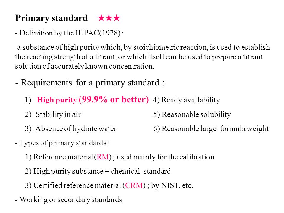 - Requirements for a primary standard :
