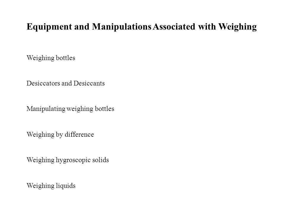 Equipment and Manipulations Associated with Weighing
